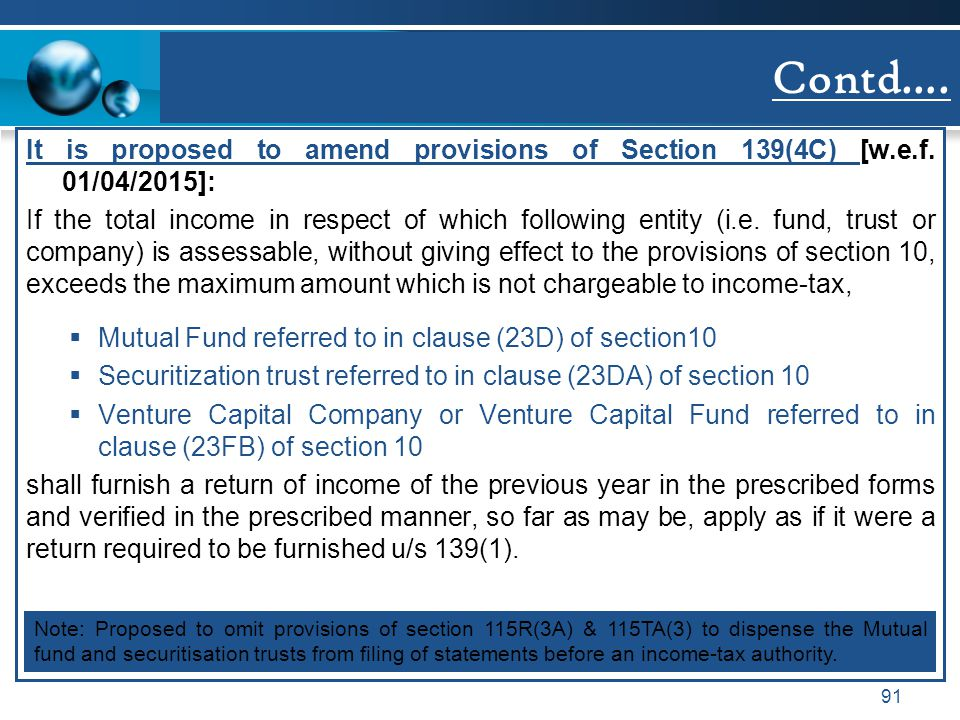 Contd…. It is proposed to amend provisions of Section 139(4C) [w.e.f. 01/04/2015]: